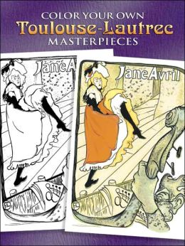 Color Your Own Toulouse-Lautrec Masterpieces (Dover Pictorial Archive Series)