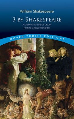 3 by Shakespeare: A Midsummer Night's Dream/Romeo and Juliet/Richard III (Dover Thrift Editions Series)