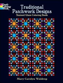 Traditional Patchwork Designs Stained Glass Coloring Book (Dover Pictorial Archive Series)