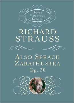 Also Sprach Zarathustra, Op. 30 (Dover Miniature Scores Series)