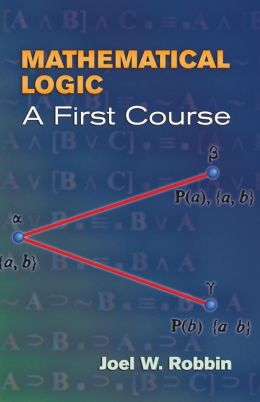 Mathematical Logic: A First Course