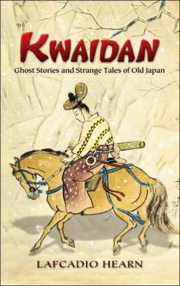 Kwaidan: Ghost Stories and Strange Tales of Old Japan