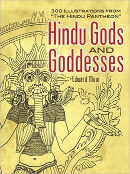 Hindu Gods and Goddesses: 300 Illustrations from The Hindu Pantheon