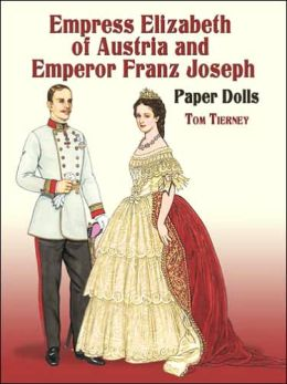 Empress Elizabeth of Austria and Emperor Franz Joseph Paper Dolls