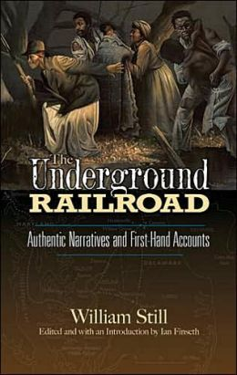 Underground Railroad: Authentic Narratives and First-Hand Accounts