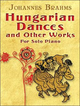 Hungarian Dances and Other Works for Solo Piano