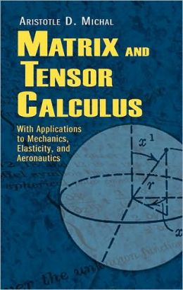 Matrix and Tensor Calculus: With Applications to Mechanics, Elasticity and Aeronautics