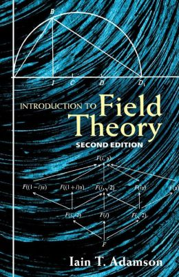 Introduction to Field Theory (Dover Books on Mathematics Series)