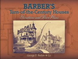 Barber's Turn-of-the-Century Houses: Elevations and Floor Plans