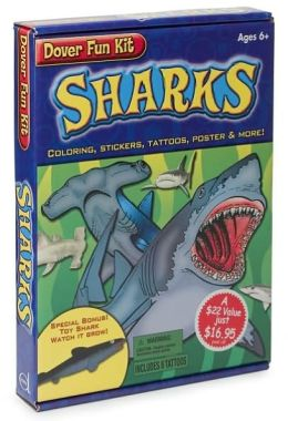 Sharks: Coloring, Stickers, Tattoos, Poster and More! (Dover Fun Kit Series)