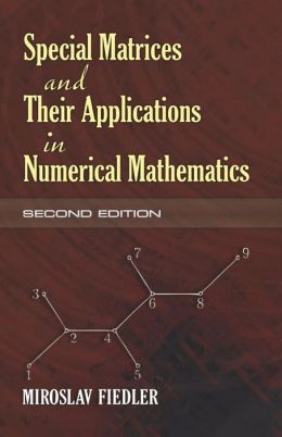 Special Matrices and Their Applications in Numerical Mathematics, 2nd Edition (Dover Books on Mathematics Series)