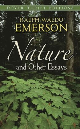 nature is an essay written by ralph waldo emerson Ralph waldo emerson (may 25 but that i may read the great book that is written in that emerson anonymously published his first essay, nature, on september.