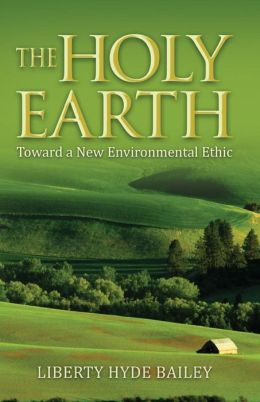 Holy Earth: Toward a New Environmental Ethic