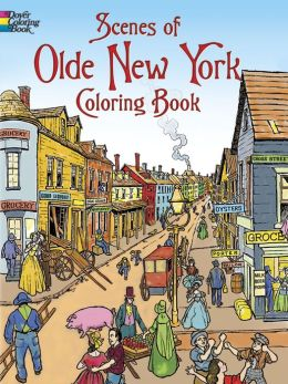 Scenes of Olde New York Coloring Book