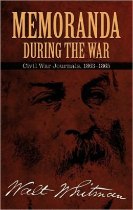 Memoranda During the War: Civil War Journals, 1863--1865