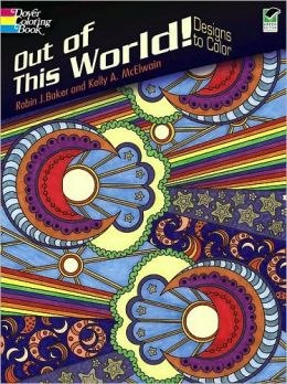 Out of This World!: Designs to Color