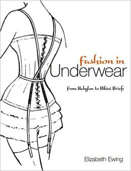 Fashion in Underwear: from Babylon to Bikini Briefs