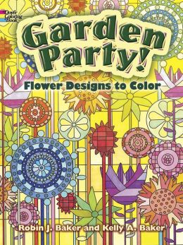 Garden Party!: Flower Designs to Color