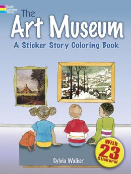 The Art Museum: A Sticker Story Coloring Book