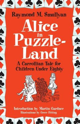 Alice in Puzzle-Land: A Carrollian Tale for Children Under Eighty