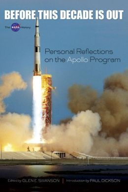 Before This Decade Is Out: Personal Reflections on the Apollo Program