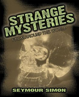Strange Mysteries from Around the World