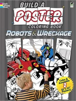 Build a Poster Coloring Book--Robots & Wreckage