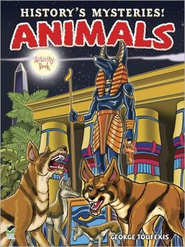 History's Mysteries! Animals: Activity Book