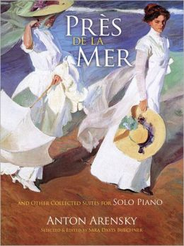 Pres de la Mer and Other Collected Suites for Solo Piano