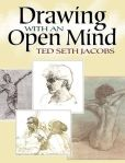 Book Cover Image. Title: Drawing with an Open Mind, Author: Ted Seth Jacobs
