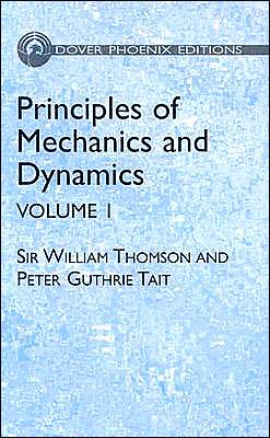 Principles of Mechanics and Dynamics, Vol. 1