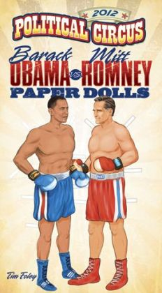 2012 Political Circus Barack Obama vs. Mitt Romney Paper Dolls