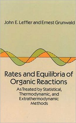 Rates and Equilbria of Organic Reactions: As Treated by Statistical, Thermodynamic and Extrathermodynamic Methods