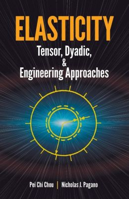 Elasticity: Tensor, Dyadic and Engineering Aproaches
