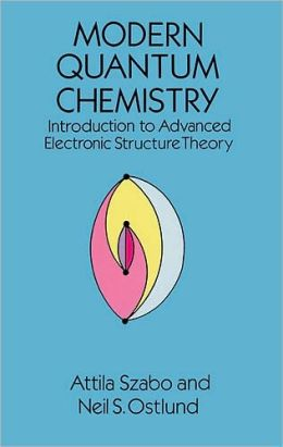 Modern Quantum Chemistry: Introduction to Advanced Electronic Structure Theory