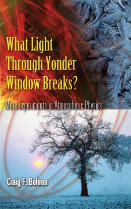 What Light Through Yonder Window Breaks?: More Experiements in Atmospheric Physics