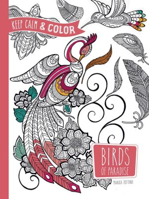 Keep Calm and Color -- Birds of Paradise Coloring Book