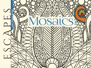ESCAPES Mosaics Coloring Book