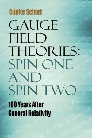 Gauge Field Theories: Spin One and Spin Two: 100 Years After General Relativity