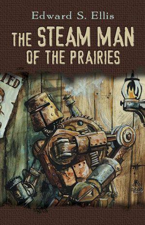 The Steam Man of the Prairies