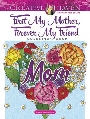 Book Creative Haven First My Mother, Forever My Friend Coloring Book