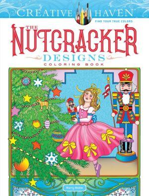 Creative Haven The Nutcracker Designs Coloring Book