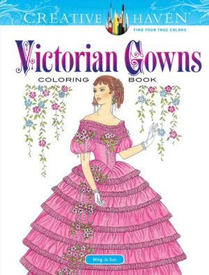Book Creative Haven Victorian Gowns Coloring Book