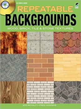 Repeatable Backgrounds: Wood, Brick, Tile and Stone Textures CD-ROM and Book