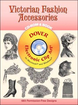 Victorian Fashion Accessories CD-ROM and Book (Pictorial Archive Series)