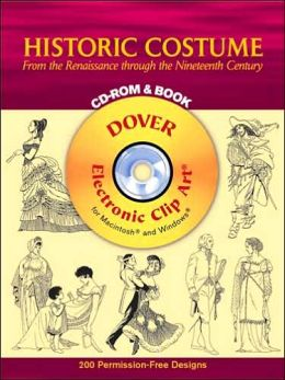 Historic Costume CD-ROM and Book: From the Renaissance through the Nineteenth Century