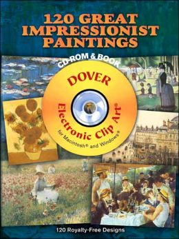 120 Great Impressionist Paintings (Dover Electronic Clip Art Series)