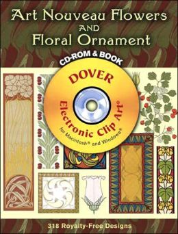 Art Nouveau Flowers and Floral Ornament CD-ROM and Book (Dover Electronic Clip Art Series)