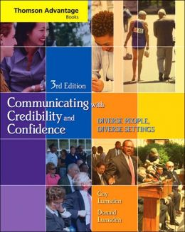 Cengage Advantage Books: Communicating with Credibility and Confidence (with SpeechBuilder Express? and InfoTrac )