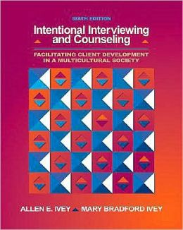 Intentional Interviewing and Counseling: Facilitating Client Development in a Multicultural Society (with CD-ROM and InfoTrac 1-Semester, Helping Professions Learning Center Printed Access Card)